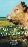 Das Ende des Vandalismus - Tom Drury, Gerhard Falkner, Nora Matocza