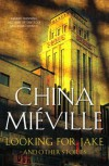 Looking for Jake and Other Stores - China Miéville