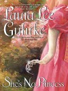 She's No Princess - Laura Lee Guhrke