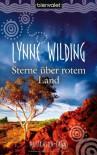 Sterne über rotem Land: Australien-Saga - Lynne Wilding
