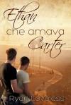 Ethan che amava Carter - Ryan Loveless, Claudia Milani