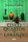 Cinco Quartos de Laranja - Joanne Harris, Sara Santa Clara