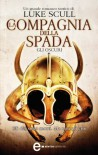 La compagnia della spada. Gli oscuri (eNewton Narrativa) - Luke Scull