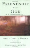 Friendship with God: An Uncommon Dialogue - Neale Donald Walsch