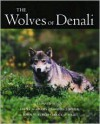 Wolves Of Denali - L. David Mech, Thomas J. Meier, Layne G. Adams, John W. Burch, Bruce W. Dale