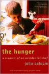 The Hunger: A Memoir of an Accidental Chef - John Delucie, Graydon Carter