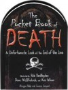 The Pocket Book of Death, An Unfortunate Look at the End of the LIne - Morgan Reilly, Joanna Tempest