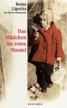 Das Mädchen im roten Mantel - Roma Ligocka, Iris Von Finckenstein