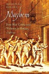 Mayhem: Post-War Crime and Violence in Britain, 1748-53 - Nicholas Rogers