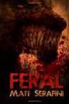 Feral - Matt Serafini