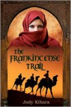 The Frankincense Trail - Jody Kihara