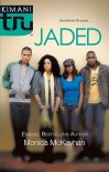 Jaded - Monica McKayhan
