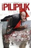 Wampir Z M-3. (Polska wersja jezykowa) - Andrzej Pilipiuk