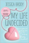 My Life Undecided: Prequel & Chapters 1-5 - Jessica Brody