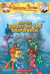 Thea Stilton and the Ghost of the Shipwreck - Thea Stilton