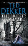 The Priest's Graveyard - Ted Dekker