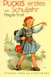 Puckis erstes Schuljahr - Band 2: Bd. 2 - Magda Trott