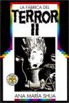 La fabrica del terror II - Ana María Shua