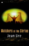 Watchers at the Shrine - Jean Ure