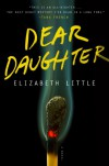 Dear Daughter: A Novel - Elizabeth Little