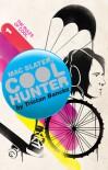 Mac Slater Cool Hunter 1: The Rules of Cool (Mac Slater Coolhunter) - Tristan Bancks