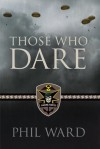 Those Who Dare (Raiding Forces) - Phil Ward