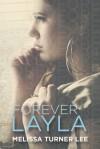 Forever Layla - Melissa Turner Lee