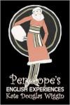Penelope's English Experiences - Kate Douglas Wiggin