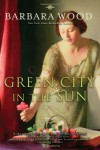 Green City in the Sun - Barbara Wood