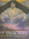 The Snow Wife - Robert D. San Souci