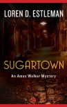 Sugartown: 5 (The Amos Walker Mysteries) - Loren D. Estleman