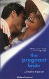 The Pregnant Bride (Modern Romance S.) - Catherine Spencer
