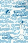 Taoist Meditation and Longevity Techniques - Livia Kohn