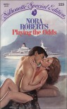 Playing The Odds (Silhouette Special Edition, #225) - Nora Roberts