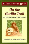 On the Gorilla Trail - Mary Hastings Bradley