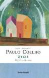 Życie. Myśli zebrane - Paulo Coelho
