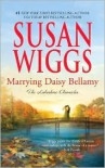 Marrying Daisy Bellamy (Lakeshore Chronicles #8) - Susan Wiggs