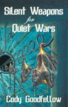 Silent Weapons for Quiet Wars - Cody Goodfellow, John  Skipp