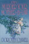 How to Murder Your Mother-In-Law - Dorothy Cannell
