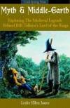Myth & Middle-Earth: Exploring the Medieval Legends Behind J.R.R. Tolkien's Lord of the Rings - Leslie Ellen Jones