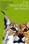 Die Abschaffung der Arten - Dietmar Dath