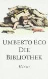 Die Bibliothek (Jahresgabe 1987) - Umberto Eco