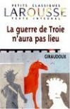 La guerre de Troie n'aura pas lieu - Jean Giraudoux, Larousse
