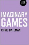 Imaginary Games - Chris Bateman