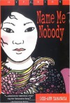 Name Me Nobody - Lois-Ann Yamanaka