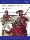 The Seminole Wars 1818-58 - Ron Field, Richard Hook