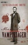 Abraham Lincoln - Vampirjäger - Seth Grahame-Smith, Carolin Müller