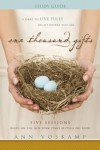 One Thousand Gifts Study Guide: A Dare to Live Fully Right Where You Are - Ann Voskamp