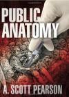 Public Anatomy - A. Scott Pearson