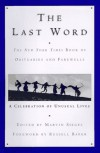 The Last Word: The New York Times Book of Obituaries and Farewells : A Celebration of Unusual Lives -